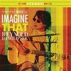 REYNOLD PHILIPSEK Imagine That album cover