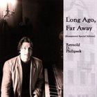 REYNOLD PHILIPSEK Long Ago, Far Away album cover