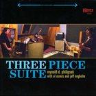 REYNOLD PHILIPSEK Three Piece Suite album cover