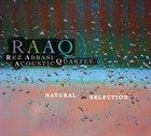 REZ ABBASI RAAQ - Rez Abbasi Acoustic Quartet : Natural Selection album cover