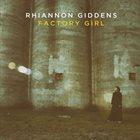 RHIANNON GIDDENS Factory Girl album cover