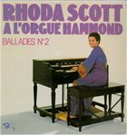RHODA SCOTT Rhoda Scott A L'Orgue Hammond - Ballades № 2 album cover