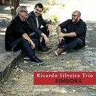 RICARDO SILVEIRA Ricardo Silveira Trio : Simbora album cover