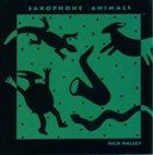 RICH HALLEY Saxophone Animals album cover