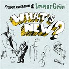 RICHARD ANDERSSON Richard Andersson & ImmerGrün : What's New? album cover
