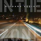 RICHARD ELLIOT In The Zone album cover