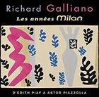 RICHARD GALLIANO Les Annees Milan: D'Edith Piaf a Astor Piazzolla album cover