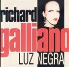 RICHARD GALLIANO Luz Negra album cover