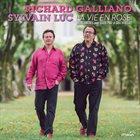 RICHARD GALLIANO Richard Galliano & Sylvain Luc - La Vie En Rose: Rencontres Avec Edith Piaf Et Gus Viseur album cover