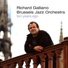 RICHARD GALLIANO Richard Galliano / Brussels Jazz Orchestra ‎: Ten Years Ago album cover