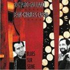 RICHARD GALLIANO Richard Galliano / Jean-Charles Capon : Blues Sur Seine album cover