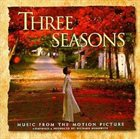 RICHARD HOROWITZ Three Seasons (Music From The Motion Picture) album cover
