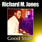 RICHARD M JONES Good Stuff album cover