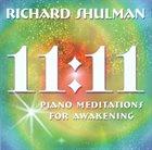 RICHARD SHULMAN 11:11: Piano Meditations for Awakening album cover