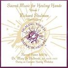 RICHARD SHULMAN Sacred Music for Healing Hands, Vol. 1 album cover