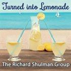 RICHARD SHULMAN Turned into Lemonade album cover