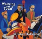 RICHARD SHULMAN Waltzing Out Of Town album cover