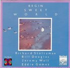 RICHARD STOLTZMAN Begin Sweet World album cover