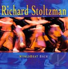 RICHARD STOLTZMAN Worldbeat Bach album cover