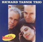 RICHARD TABNIK In the Moment album cover
