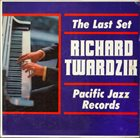 RICHARD TWARDZIK The Last Set album cover