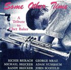 RICHIE BEIRACH Some Other Time: A Tribute To Chet Baker album cover