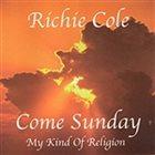 RICHIE COLE Come Sunday album cover