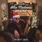 RICHIE COLE Have Yourself An Alto Madness Christmas album cover