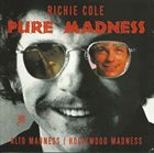 RICHIE COLE Pure Madness album cover