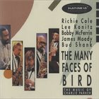 RICHIE COLE Richie Cole, Lee Konitz, Bobby McFerrin, James Moody & Bud Shank ‎: The Many Faces Of Bird album cover
