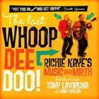 RICHIE KAYE The Last Whoop Dee Doo! album cover