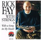 RICK FAY Rick Fay with Strings: With a Song in My Heart album cover
