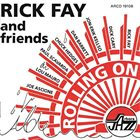 RICK FAY Rick Fay and Friends : Rolling On album cover