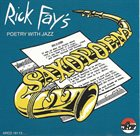 RICK FAY Sax-O-Poem Poetry and Jazz album cover