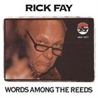 RICK FAY Words Among The Reeds album cover