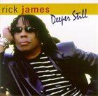 RICK JAMES Deeper Still album cover