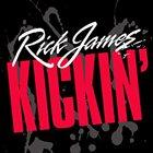 RICK JAMES Kickin' album cover
