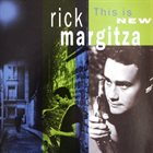 RICK MARGITZA This Is New album cover