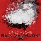 RICK VAN MATRE Lines Above album cover