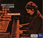 RITA MARCOTULLI Jazzitaliano Live 2006, Volume 6: Rita Marcotulli album cover