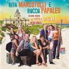 RITA MARCOTULLI Rita Marcotulli E Rocco Papaleo : Una Piccola Impresa Meridionale album cover