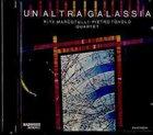 RITA MARCOTULLI Rita Marcotulli - Pietro Tonolo Quartet : Un' Altra Galassia album cover