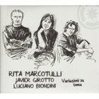 RITA MARCOTULLI Variazioni Su Tema (with Javier Girotto / Luciano Biondini) album cover