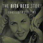 RITA REYS The Rita Reys Story - Songs Of A Lifetime album cover