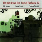 ROB BROWN Live At Firehouse 12 album cover