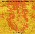 ROB BROWN Rob Brown & Andrew Barker Duo : Live In Chicago album cover