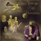 ROB CLOVE Energy of Humanity album cover