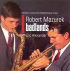 ROB MAZUREK Badlands album cover