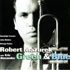 ROB MAZUREK Green & Blue (with Eric Alexander) album cover