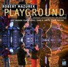 ROB MAZUREK Playground album cover